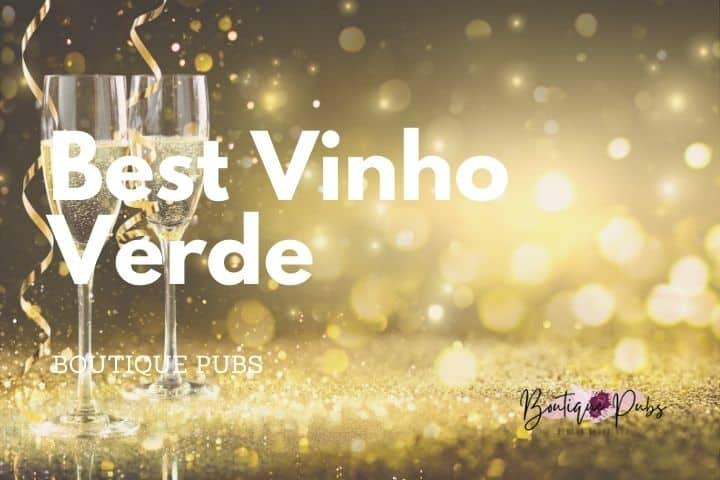 Best Vinho Verde wines for drinking