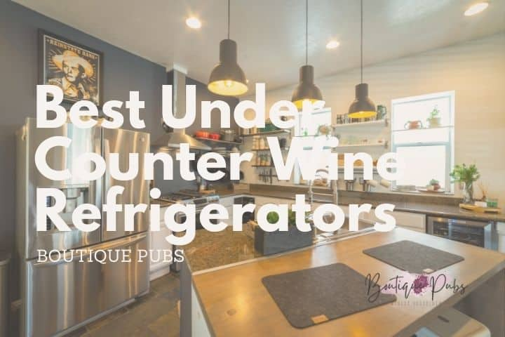 Best Under Counter Wine Refrigerators