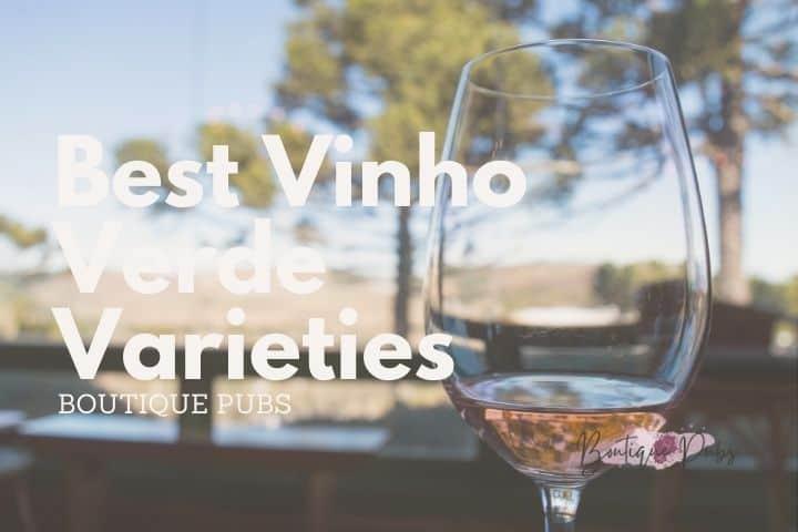 Best Vinho Verde Varieties