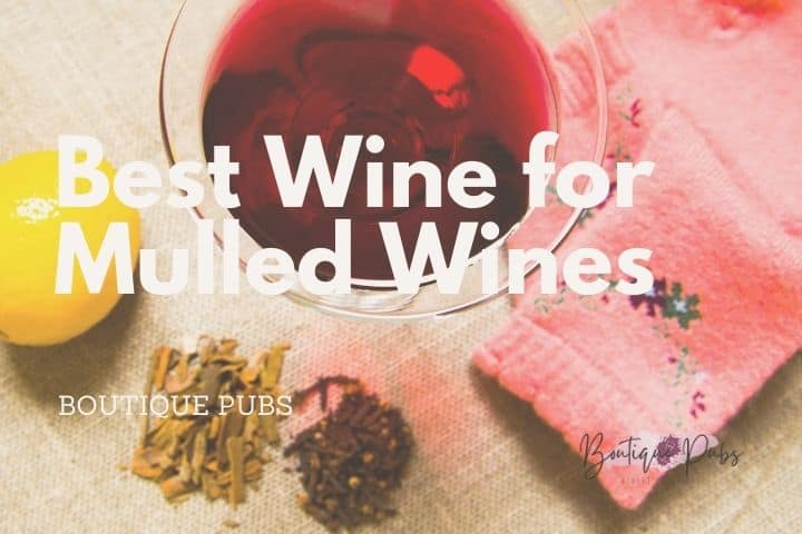 Best Wine for Mulled Wines