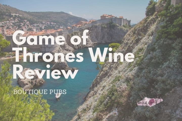 Game of Thrones Wine Review: Does it Exist?