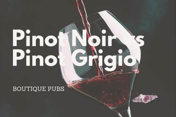 Pinot Noir vs. Pinot Grigio