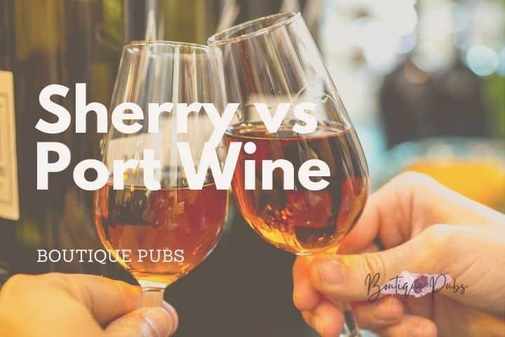 Sherry vs Port Wine